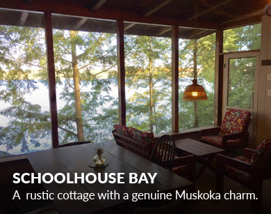 Schoolhouse Bay - Muskoka Cottages by Marlene